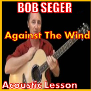 Learn to play Against The Wind By Bob Seger | Movies and Videos | Educational