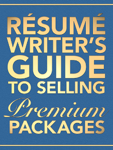 resume writer's guide to selling premium packages