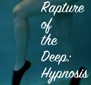 rapture of the deep: hypnosis