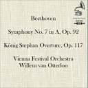 Beethoven  Symphony No 7 - König Stephan Overture - Vienna Festival Orchestra conducted by Willem van Otterloo | Music | Classical
