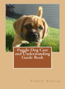 puggle dog care and understanding guide book