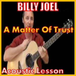 Learn to play A Matter Of Trust by Billy Joel | Movies and Videos | Educational