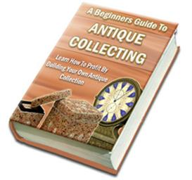 A Beginners Guide To Antique Collecting With Master Resale Rights | eBooks | Arts and Crafts