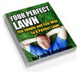 your perfect lawn , gardening ebook with master resale rights