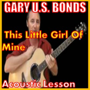 Learn to play This Little Girl Of Mine by Gary US Bonds | Movies and Videos | Educational
