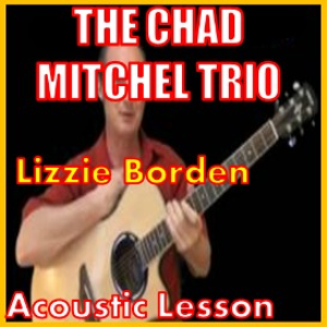 Learn to play Lizzie Borden by The Chad Mitchell Trio | Movies and Videos | Educational
