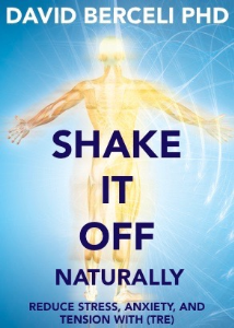Shake it off Naturally: Reduce Stress, Anxiety and Tension with (TRE) | Movies and Videos | Special Interest