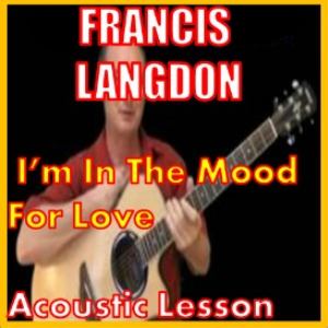 Learn to play Im In The Mood For Love by Francis Langford | Movies and Videos | Educational