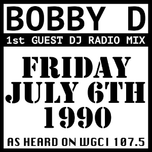 bobby d - 1st guest dj radio mix (july 6, 1990)