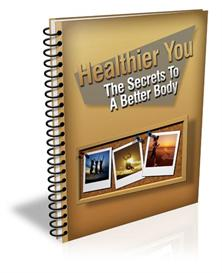 Healthier You The Secrets To A Better body(MRR) | eBooks | Health