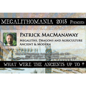 2015 Patrick MacManaway: Megaliths, Dragons and Agriculture, Ancient and Modern | Movies and Videos | Documentary