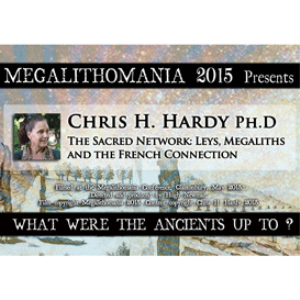 2015 chris h. hardy: ph.d - the sacred network: leys, megaliths and the french connection