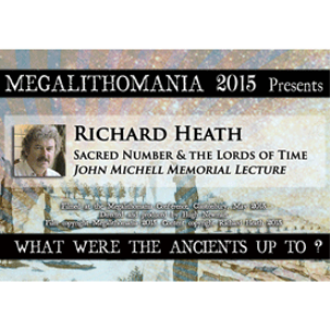 2015 richard heath: sacred number and the lords of time the john michell memorial lecture