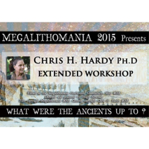 megalithomania 2015 chris h. hardy: ph.d - extended workshop