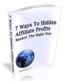 7 Ways To Hidden Affiliate Profits | eBooks | Business and Money