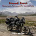 Head East - Motorcycle Adventure in Central Asia eBook | eBooks | Travel