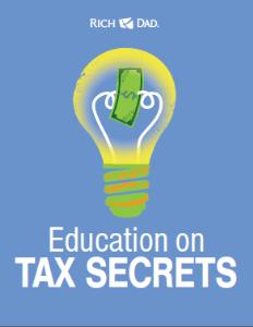 rich dad: education on tax secrets - robert kiyosaki