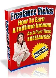 Freelance Riches - Hot To Earn A Fulltime Income As A Part Time Freela | eBooks | Business and Money