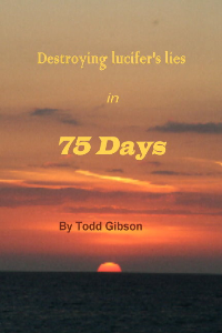 destroying lucifer's lies in 75 days