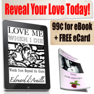 love me when i die complete ebook + free 'love immortal' ecard - only 99¢ !