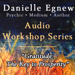 Danielle Egnew - Gratitude: The Key to Prosperity | Other Files | Presentations