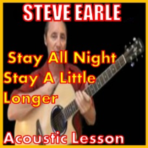 Learn to play Stay All Night Stay A Little Longer by Steve Earle | Movies and Videos | Educational