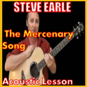 learn to play the mercenary song by steve earle