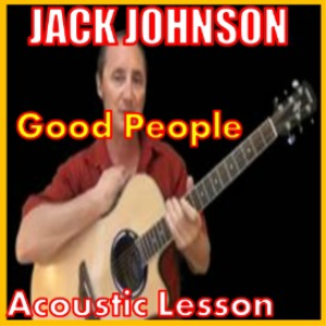 Learn to play Good People by Jack Johnson | Movies and Videos | Educational