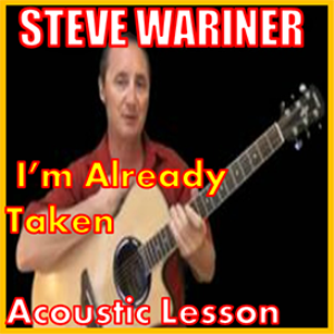 Learn to play Im Already Taken by Steve Wariner | Movies and Videos | Educational