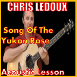 Learn to play Song Of The Yukon Rose by Chris Ledoux | Movies and Videos | Educational