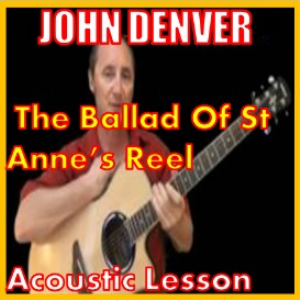 Learn to play The Ballad Of St Annes Reel by John Denver | Movies and Videos | Educational