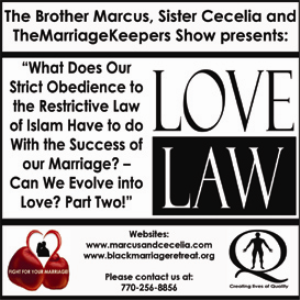 what does our strict obedience to the restrictive law of islam have to do with the success of our 2016 marriage? – can we evolve into love? part two!