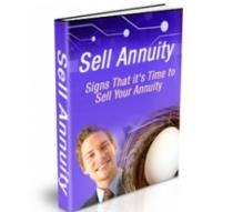 Sell Annuity Essential Guide to Discover When Its Time To Sell Your An | eBooks | Business and Money