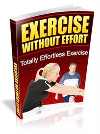 ** Exercise Without Effort With Master Resale Rights | eBooks | Health