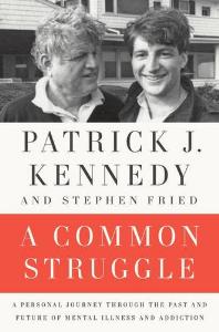 a common struggle  patrick j. kennedy