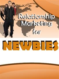 relationship marketing for newbies with private labels rights