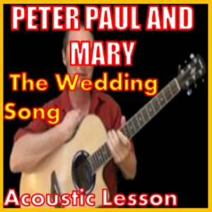 Learn to play The Wedding Song by Peter Paul and Mary | Movies and Videos | Educational