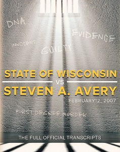 state of wisconsin vs. steven a. avery-the official transcripts