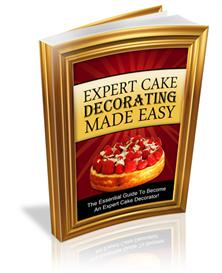 Expert Cake Decorating Made Easy With Private Labels Rights | eBooks | Food and Cooking