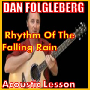 Learn to play Rhythm Of The Falling Rain by Dan Fogelberg | Movies and Videos | Educational
