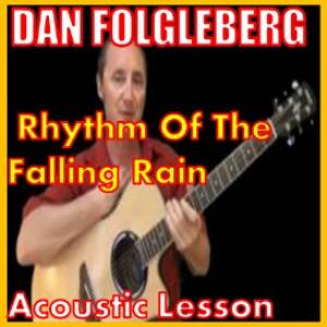 learn to play rhythm of the falling rain by dan fogelberg