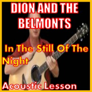 Learn to play In The Still Of The Night by Dion And The Belmonts | Movies and Videos | Educational