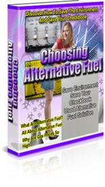 Choosing Alternative Fuel - Learn How To Save The Environment And Save | eBooks | Education