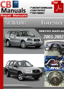 subaru forester 2003-2007 service repair manual
