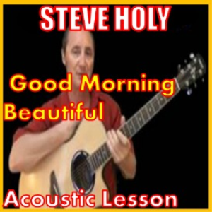 Learn to play Good Morning Beautiful by Steve Holy | Movies and Videos | Educational