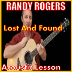 Learn to play Lost And Found by Randy Rogers | Movies and Videos | Educational