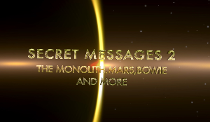 secret messages 2-the monolith,mars,bowie and more