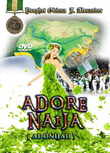 Adore Naija (Adonijah) | Movies and Videos | Religion and Spirituality