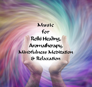 music for reiki healing and aromatherapy