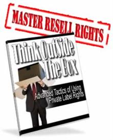 think outside the box - advanced tactics of using private label rights